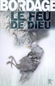 Le feu de Dieu - PierreBordage