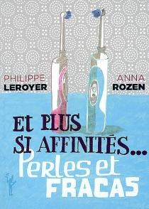 Et plus si affinités... : perles et fracas - PhilippeLeroyer