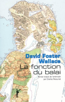La fonction du balai - David Foster Wallace