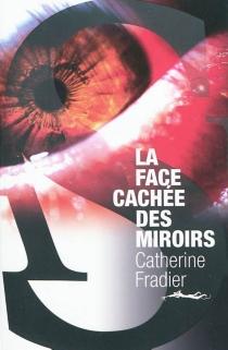 La face cachée des miroirs - CatherineFradier