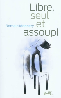 Libre, seul et assoupi - RomainMonnery