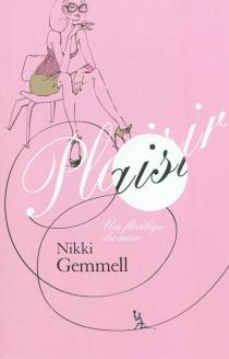Plaisir : un florilège du coeur - NikkiGemmell