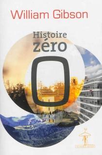 Histoire zéro - WilliamGibson