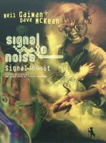Signal-bruit - NeilGaiman