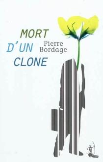 Mort d'un clone - PierreBordage