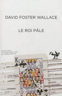 Le roi pâle - David FosterWallace