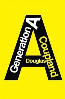 Génération A - DouglasCoupland