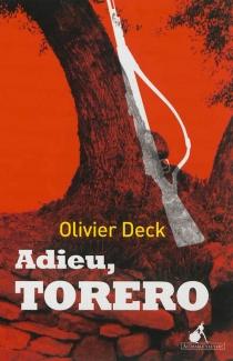 Adieu, torero - OlivierDeck
