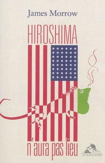 Hiroshima n'aura pas lieu - JamesMorrow