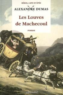 Les louves de Machecoul - AlexandreDumas