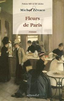 Fleurs de Paris : roman policier - MichelZévaco
