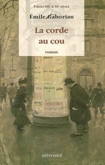 La corde au cou : roman policier - ÉmileGaboriau