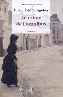 Le crime de l'omnibus : roman policier - FortunéDu Boisgobey