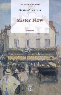 Mister Flow - Gaston Leroux