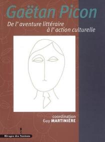 Gaëtan Picon : de l'aventure littéraire à l'action culturelle -