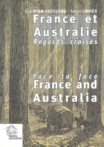 France and Australia : face to face| France et Australie : regards croisés -