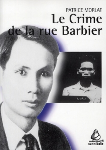 Le crime de la rue Barbier : Saigon, 1928 - PatriceMorlat