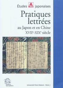 Pratiques lettrées : au Japon et en Chine XVIIe-XIXe siècle -