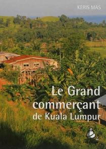 Le grand commerçant de Kuala Lumpur - Keris Mas