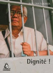 Dignité ! - Putu OkaSukanta