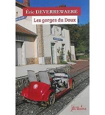 Les gorges du Doux : roman au fil du rail - EricDeverrewaere