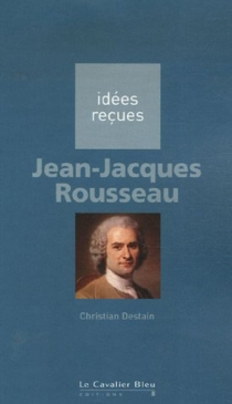 Jean-Jacques Rousseau - Christian Destain