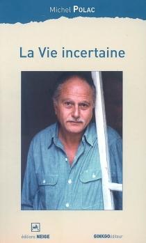 La vie incertaine - MichelPolac
