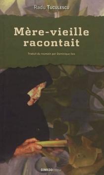Mère-vieille racontait - RaduTuculescu