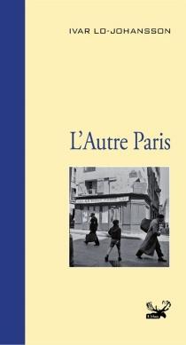 L'autre Paris - IvarLo-Johansson