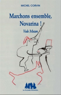 Marchons ensemble, Novarina ! : Vade mecum : panorama critique - Michel Corvin