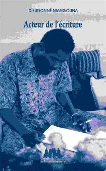 Acteur de l'écriture - DieudonnéNiangouna