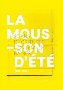 La mousson d'été 1995-2014 : 20 ans d'écritures contemporaines - MaïaBouteillet