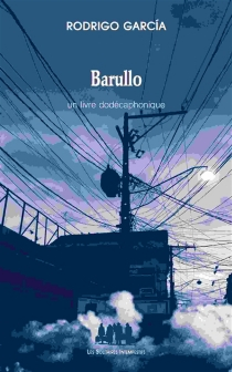 Barullo : un livre dodécaphonique - RodrigoGarcía