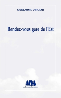 Rendez-vous gare de l'Est - GuillaumeVincent