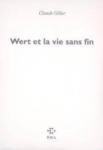 Wert et la vie sans fin - ClaudeOllier