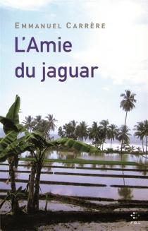 L'amie du jaguar - EmmanuelCarrère