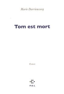 Tom est mort - MarieDarrieussecq