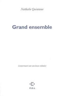 Grand ensemble (concernant une ancienne colonie) - NathalieQuintane
