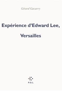 Expérience d'Edward Lee, Versailles - GérardGavarry