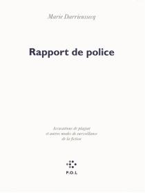 Rapport de police : accusations de plagiat et autres modes de surveillance de la fiction - MarieDarrieussecq