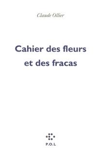 Cahier des fleurs et des fracas - ClaudeOllier