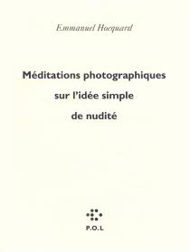 Méditations photographiques sur l'idée simple de nudité - EmmanuelHocquard