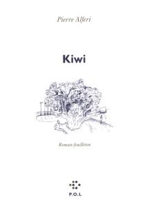 Kiwi : roman-feuilleton - PierreAlféri