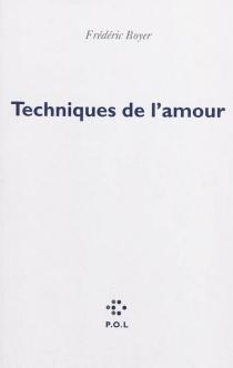 Techniques de l'amour - FrédéricBoyer