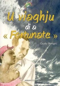 U viaghju di a Fortunate - GuiduBenigni