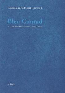 Bleu Conrad ou Le destin méditerranéen de Joseph Conrad - MaddalenaRodriguez Antoniotti