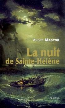 La nuit de Sainte-Hélène - AndréMastor