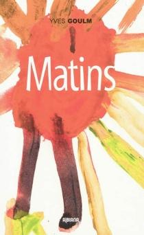 Matins - YvesGoulm