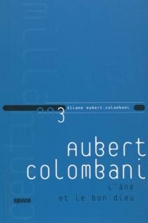 L'âne et le bon Dieu - ÉlianeAubert-Colombani