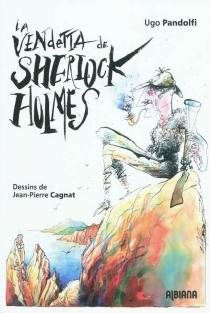 La vendetta de Sherlock Holmes : les aventures du grand détective en Corse : texte intégral des carnets d'Ugo Pandolfi - UgoPandolfi